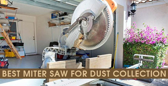 Best Miter Saw For Dust Collection
