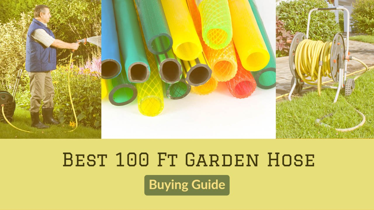 100 Ft Garden Hose Buying Guide