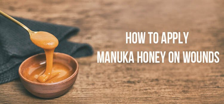 How to apply Manuka Honey on Wounds