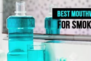 Best Mouthwash For Smokers