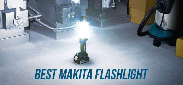Best Makita Flashlight
